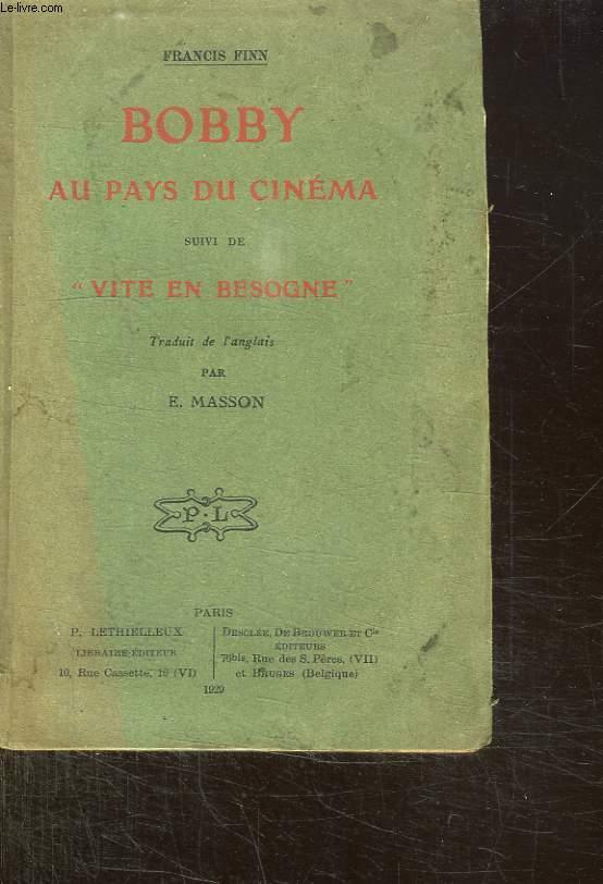 BOBBY AU PAYS DU CINEMA SUIVI DE VITE EN BESOGNE.