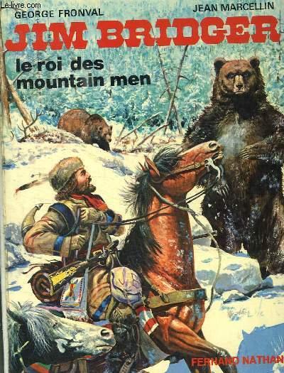 JIM BRIDGER. LE ROI DES MOUNTAIN MEN.