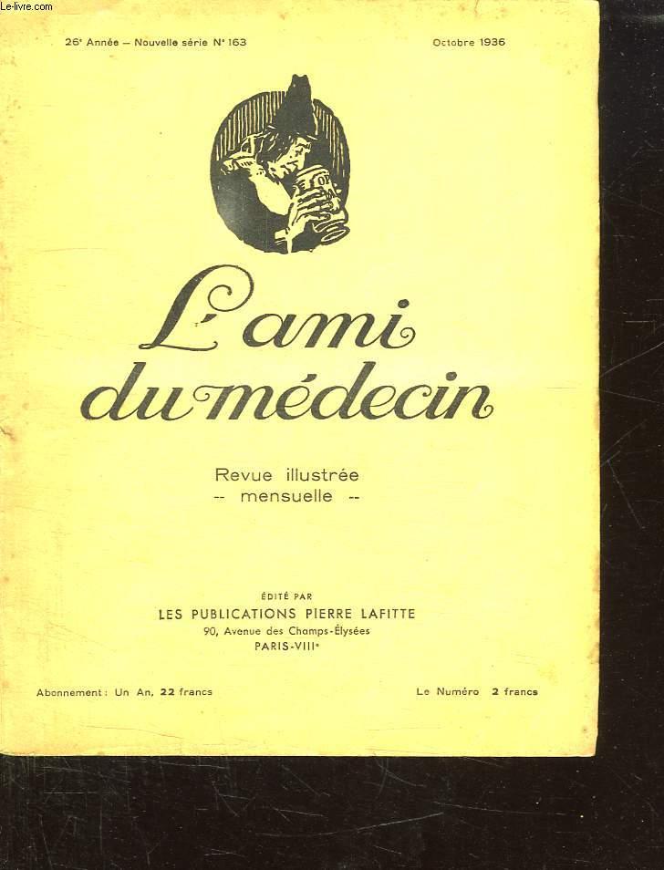 L AMI DU MEDECIN N° 163 26 EM ANNEE OCTOBRE 1936.