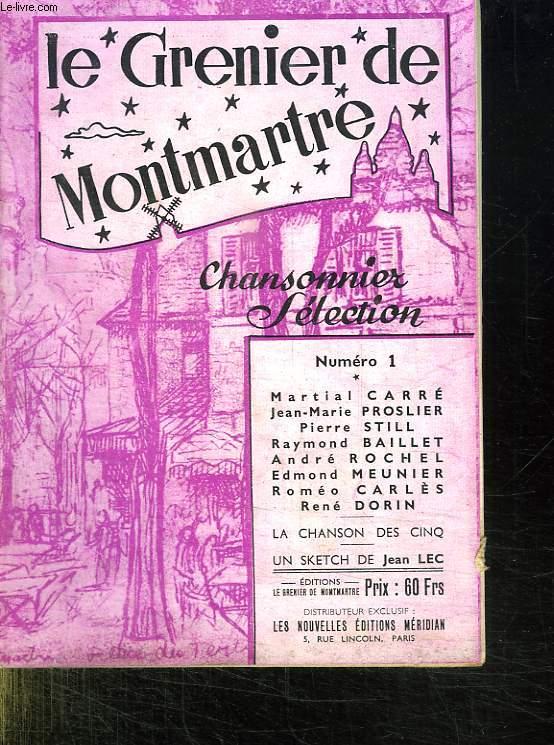 LE GRENIER DE MONTMARTRE N° 1. SOMMAIRE: CHANSONNIER SELECTION. RITA ET ALI DE MARTIAL CARRE, DANS LES RUES DE SAINT GERMAIN DES PRES PAR JEAN MARIE PROSLIER...