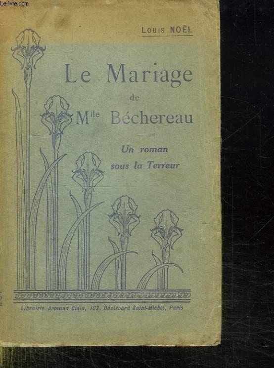 LE MARIAGE DE MELLE BECHEREAU.