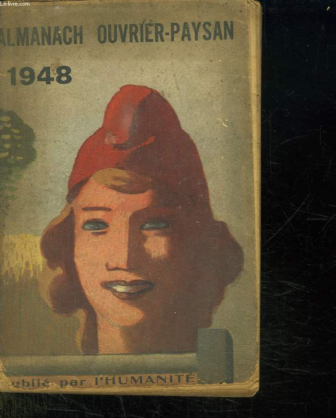 ALMANACH OUVRIER PAYSAN 1948. ALMANACH DE L HUMANITE 23em ANNEE.