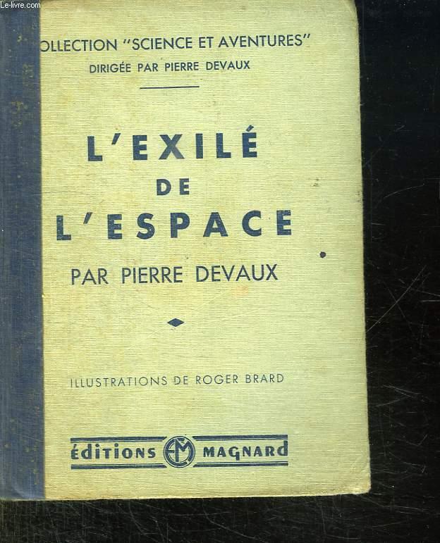 L EXILE DE L ESPACE. AVENTURES DANS LE SYSTEME SOLAIRE.