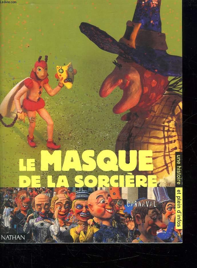 LE MASQUE DE LA SORCIERE.