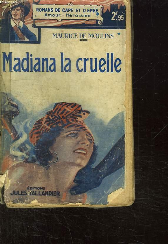 MADIANA LA CRUELLE.
