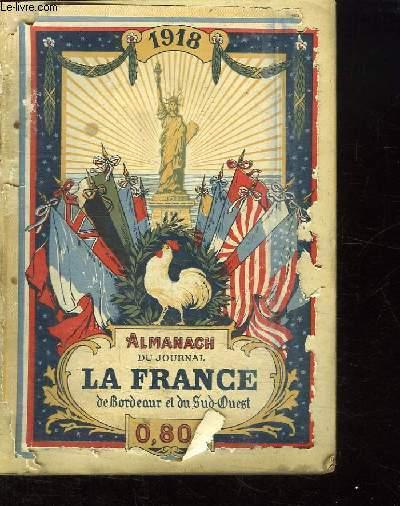 ALMANACH DU JOURNAL LA FRANCE DE BORDEAUX ET DU SUD OUEST 1918.