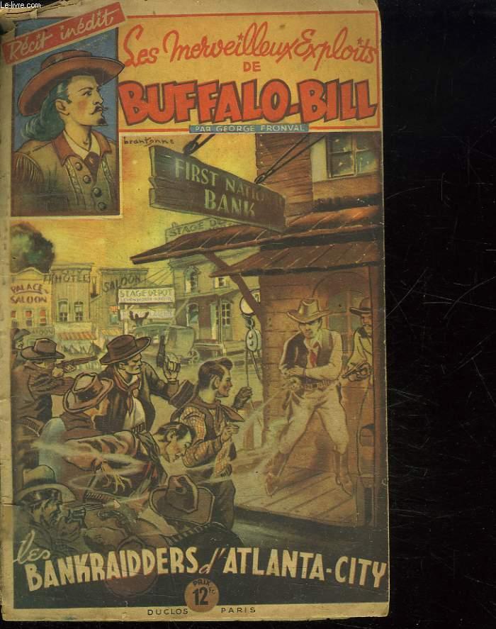 LES MERVEILLEUX EXPLOITS DE BUFFALO BILL. LES BANKRAIDDERS D ATLANTA CITY.