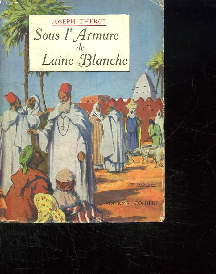 SOUS L ARMURE DE LAINE BLANCHE.