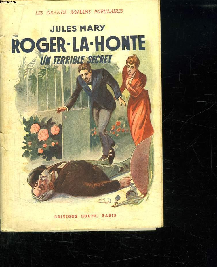 ROGER LA HONTE. UN TERRIBLE SECRET.