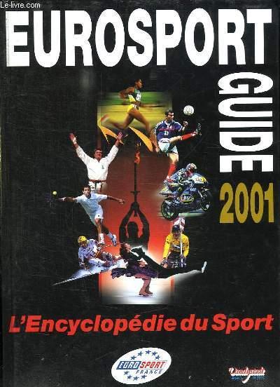 EUROSPORT GUIDE 2001. L ENCYCLOPEDIE DU SPORT.