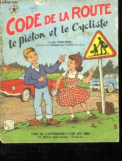 CODE DE LA ROUTE. LE PIETON ET LE CYCLISTE. MANUEL CONFORME A LA REGLEMENTATION DE VIGUEUR.