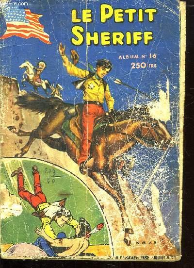 LE PETIT SHERIFF ALBUM N° 16. DU N° 159 AU N° 165.