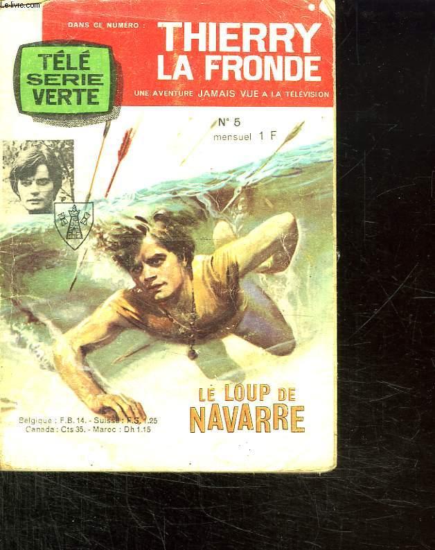 THIERRY LA FRONDE N° 5. LE LOUPS DE NAVARRE.