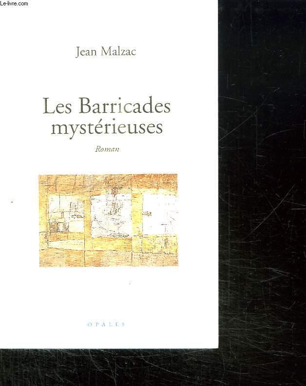 LES BARRICADES MYSTERIEUSES.