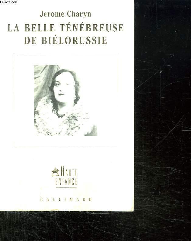 LA BELLE TENEBREUSE DE BIELORUSSIE.