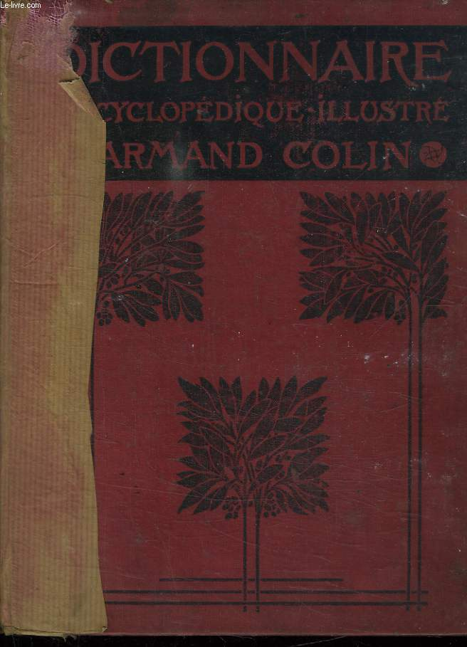 DICTIONNAIRE ENCYCLOPEDIQUE ILLUSTRE ARMAND COLIN.