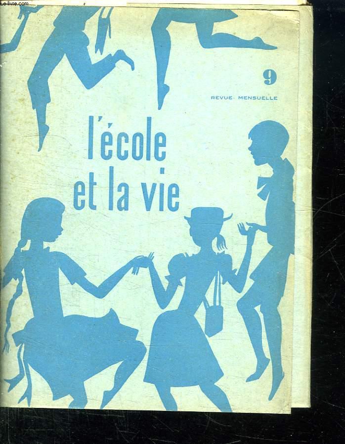 L ECOLE ET LA VIE N° 9. 10 MAI 1958. SOMMAIRE: LA DEPRESSION AMERICAIN PAR ALFRED SAUVY, LE CALCUL NUMERIQUE PAR BEY G, LA PRATIQUE DE LA CLASSE  ET LA LECON DE VOCABULAIRE PAR FABIANI...