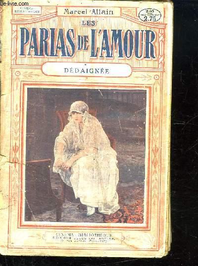 LES PARIAS DE L AMOUR. DEDAIGNEE TOME 1.