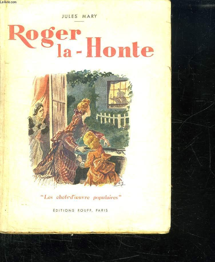 ROGER LA HONTE.