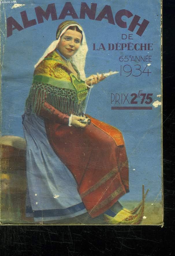 ALMANACH DE LA DEPECHE 65 EM ANNEE 1934.