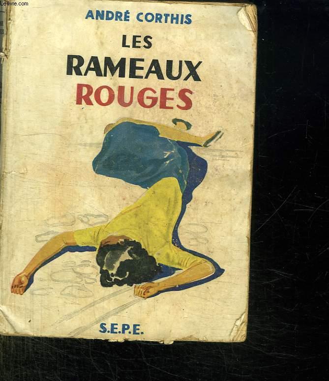 LES RAMEAUX ROUGES.