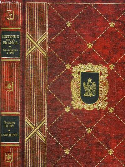 HISTOIRE DE LA FRANCE NAISSANCE D UNE NATION DES ORIGINES A 1348.