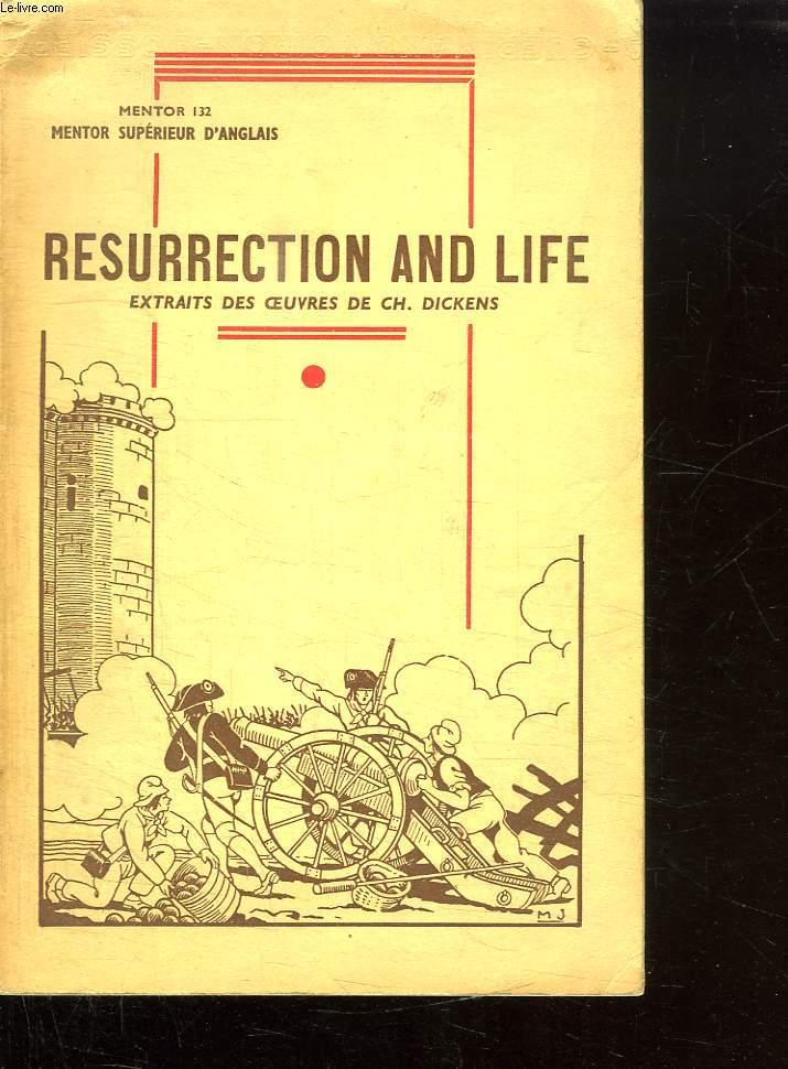 MENTOR 132. MENTOR SUPERIEUR D ANGLAIS. RESURRECTION ET LIFE. EXTRAIT DES OEUVRES DE DICKENS CH.