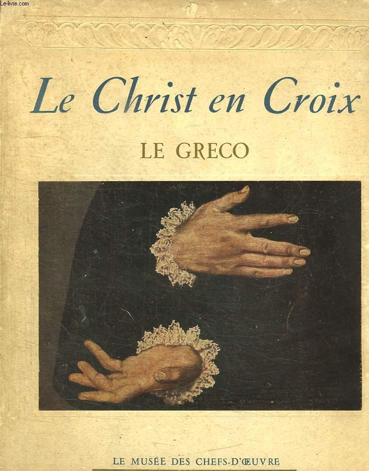 LE CHRIST EN CROIX. LE GRECO.