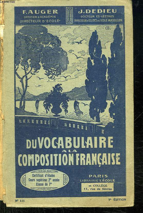 DU VOCABULAIRE A LA COMPOSITION FRANCAISE. DEUXIEME CYCLE CLASSE DU CERTIFICAT D ETUDES 7em EDITION.