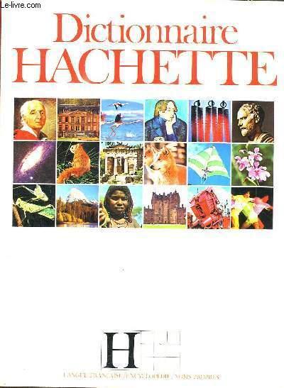 DICTIONNAIRE HACHETTE. LANGUE ENCYCLOPEDIE NOMS PROPRES.