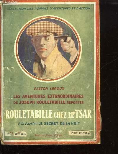 ROULETABILLE CHEZ LE TSAR. DEUXIEME PARTIE : LE SECRET DE LA NUIT.