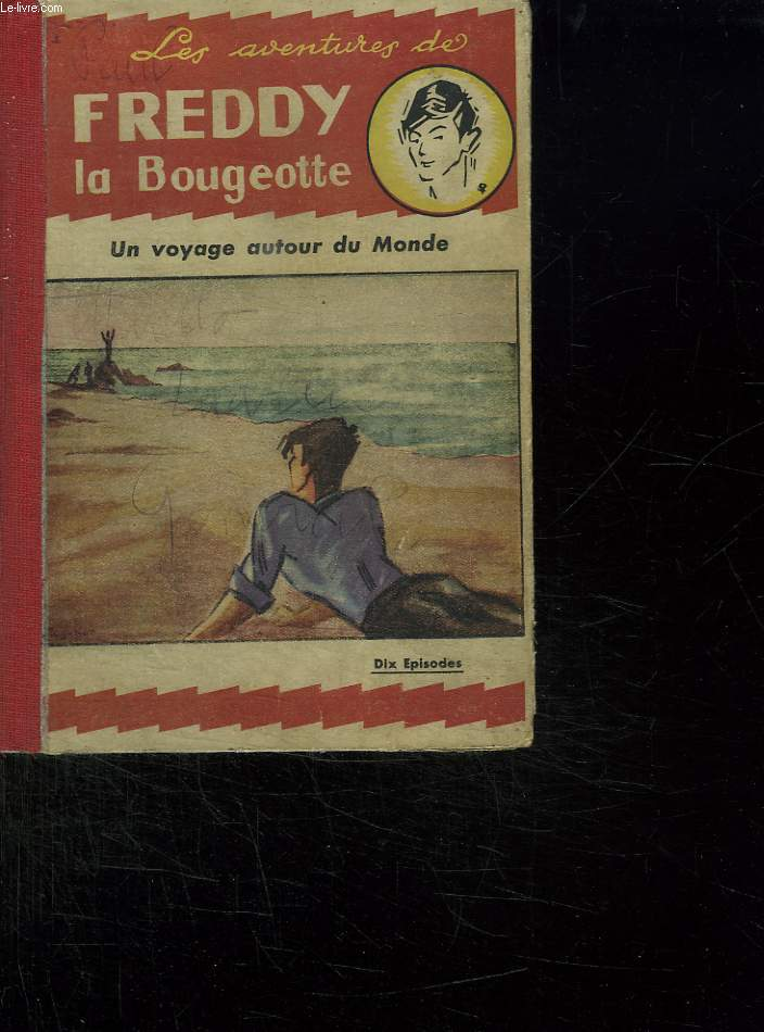 ALBUM DE DIX EPISODES: LES AVENTURES DE FREDDY LA BOUGEOTTE.