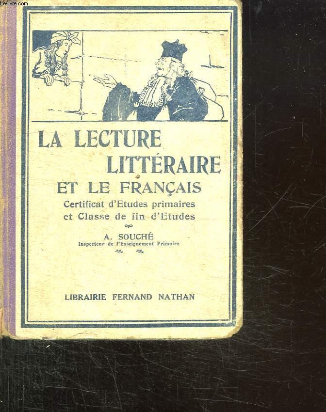 LA LECTURE LITTERAIRE ET LE FRANCAIS AU CERTIFICAT D ETUDES PRIMAIRES. 67em EDITION.