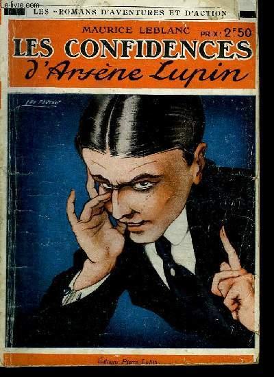 AVENTURES EXTRAORDINNAIRES D ARSENE LUPIN. LES CONFIDENCES D ARSENE LUPIN.