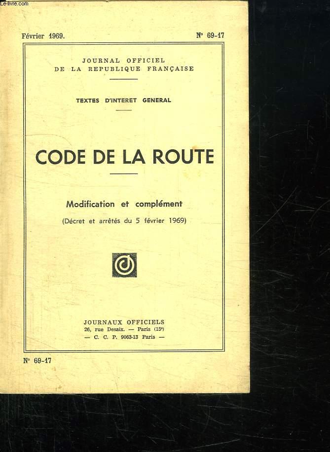 CODE DE LA ROUTE N° 69 - 17 FEVRIER 1969. MODIFICATION ET COMPLEMENT.