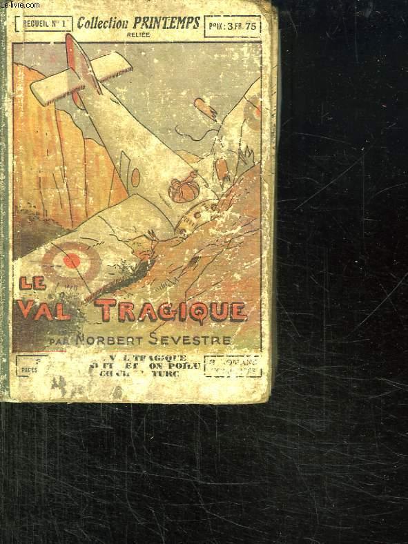 RECUEIL N° 1: LE VAL TRAGIQUE, LINETTE ET SON POILU, COEUR DE TURC.