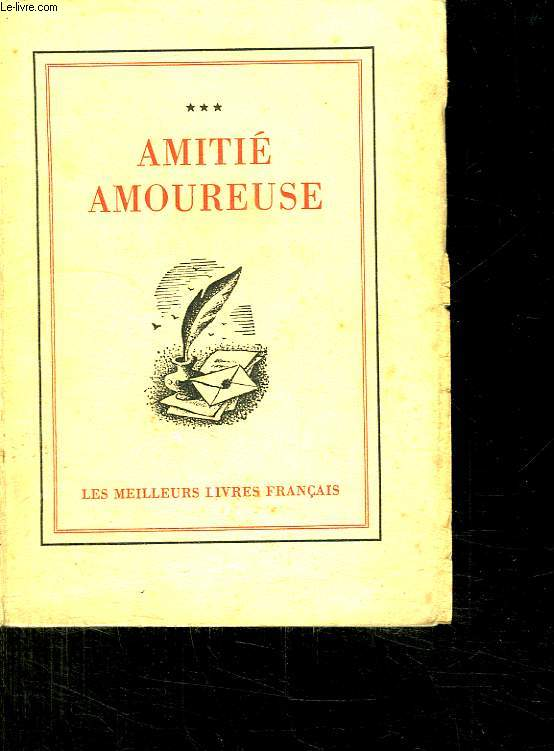 AMITIE AMOUREUSE. TOME 3.