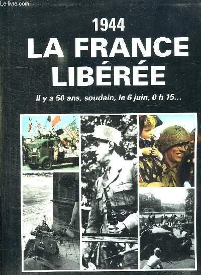 1944 LA FRANCE LIBEREE .