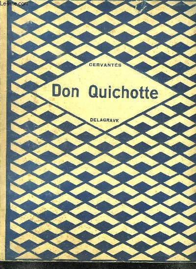 DON QUICHOTTE DE LA MANCHE. EDITION REDUITE ET MISE A LA PORTEE DE LA JEUNESSE.