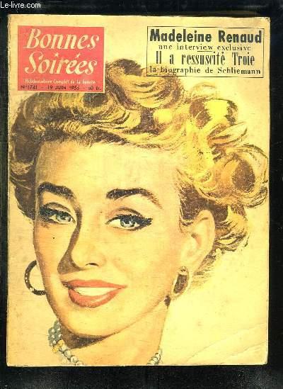 BONNES SOIREES N° 1741 DU 19 JUIN 1955. MADELEINE RENAUD UNE INTERVIEW EXCLUSIVE? IL A RESSUSCITE TROIE LA BIOGRAPHIE DE SCHLIEMANN...