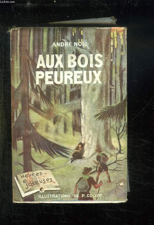 AUX BOIS PEUREUX.