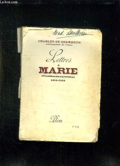 LETTRES A MARIE. PETERSBOURG PETROGRAD 1914 - 1917.
