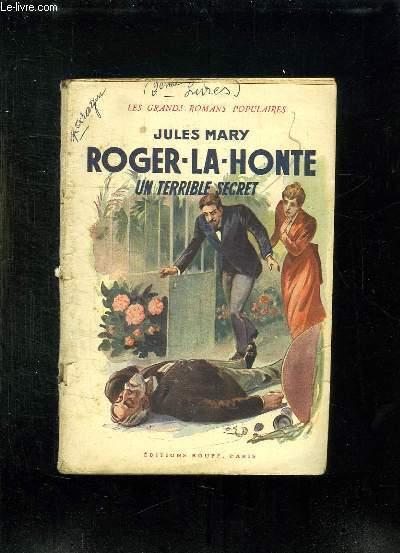 2 TOMES. ROGER LA HONTE. UN TERRIBLE SECRET. L IMPOSSIBLE AMOUR.