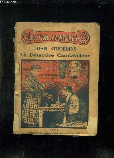 JOHN STROBBINS LE DETECTIVE CAMBRIOLEUR.