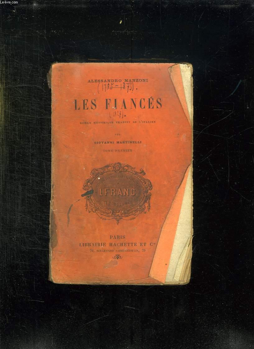 LES FIANCES. TOME 1.