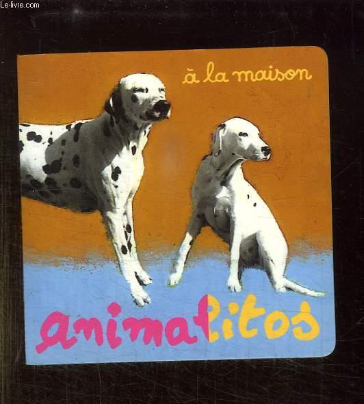 ANIMALITOS A LA MAISON.