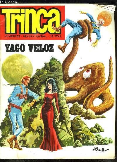 TRINCA N° 53. YAGO VELOZ. TEXTE EN ESPAGNOL.