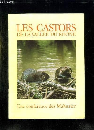LES CASTORS DE LA VALLEE DU RHONE. UNE CONFERENCE DES MAHUZIER.