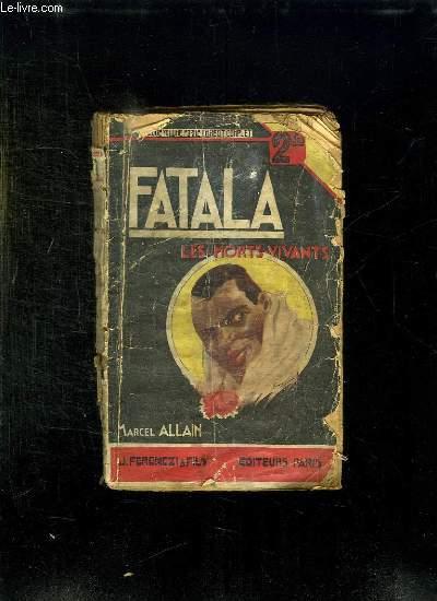 FATALA V: LES MORTS VIVANTS.