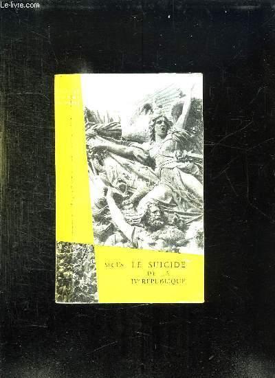 LE SUICIDE DE LA IV e REPUBLIQUE. SIRIUS.